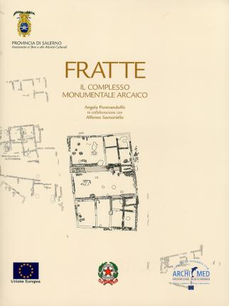 Fratte. Il Complesso Monumentale Arcaico