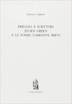 Erranza e scrittura. Julien Green e le forme narrative brevi
