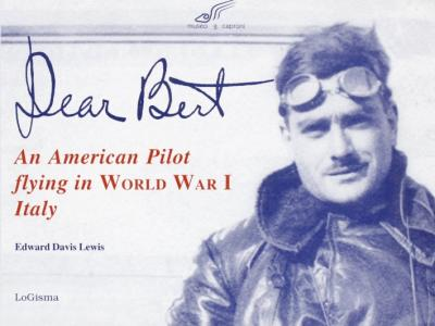 Dear Bert. An American pilot flying in world war I Italy