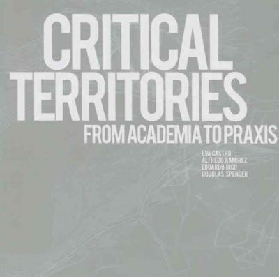 Critical Territories  From Academia to Praxis