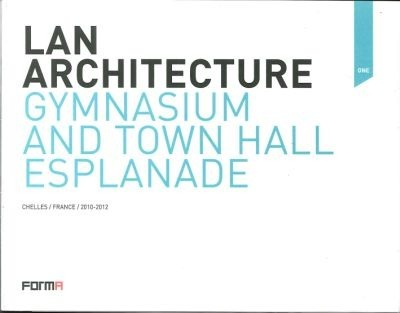 Lan Architecture. Gymnasium and Town Hall Esplanade. Chelles/France/ 2010-2012.