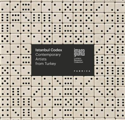 Istanbul Codex. Contemporary Artists From Turkey