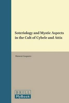 Soteriology and Mystic Aspects in the Cult of Cybele and Attis
