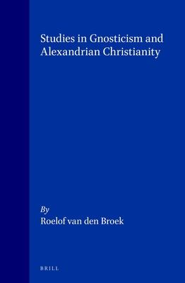 Studies in Gnosticism and Alexandrian Christianity