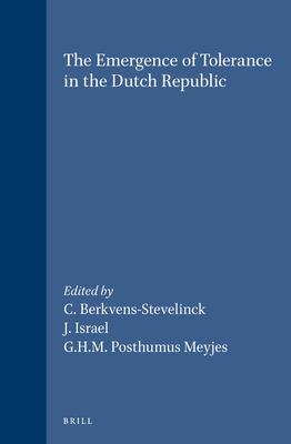 The Emergence of Tolerance in the Dutch Republic
