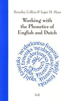 Working with the Phonetics of English and Dutch : Beverley