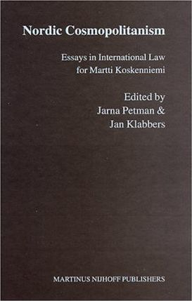 nordic cosmopolitanism essays in international law for martti koskenniemi The european union and international humanitarian law1 koskenniemi,, j petman and j nordic cosmopolitanism: essays in international law for martti.