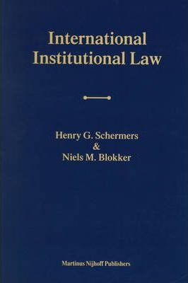 International Institutional Law  Unity within Diversity Fourth Edition - Please go to 9789004-13827-8
