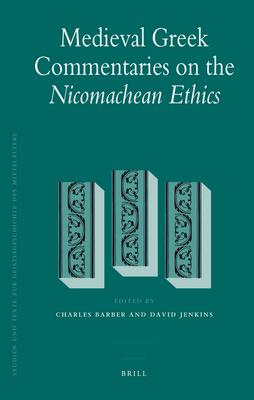 Medieval Greek Commentaries on the <i>Nicomachean Ethics</i>