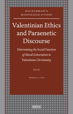 Valentinian Ethics and Paraenetic Discourse