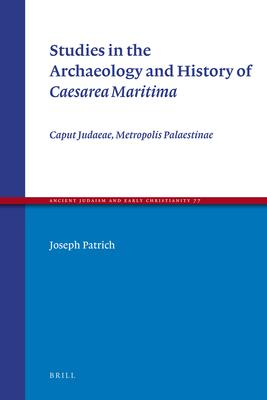 Studies in the Archaeology and History of Caesarea Maritima