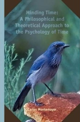 Minding Time: A Philosophical and Theoretical Approach to the Psychology of Time