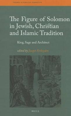 The Figure of Solomon in Jewish, Christian and Islamic Tradition