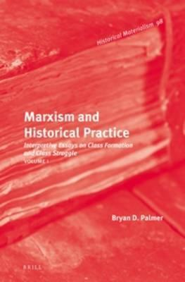 Marxism and Historical Practice (Vol. I)