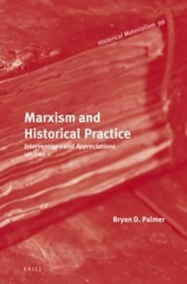 Marxism and Historical Practice (Vol. II)
