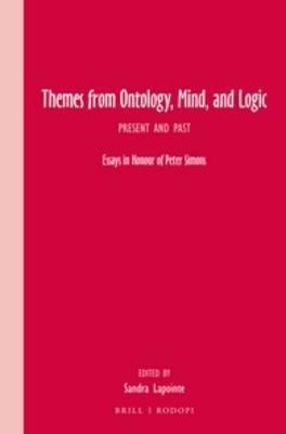 Themes from Ontology, Mind, and Logic