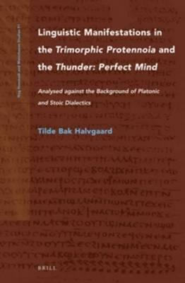 Linguistic Manifestations in the <i>Trimorphic Protennoia</i> and the <i>Thunder: Perfect Mind </i>