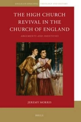 the high church revival in the church of england jeremy morris