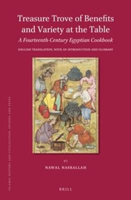 Treasure Trove of Benefits and Variety at the Table: A Fourteenth-Century Egyptian Cookbook