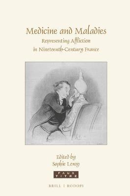 Medicine and Maladies : Representing Affliction in Nineteenth-Century France