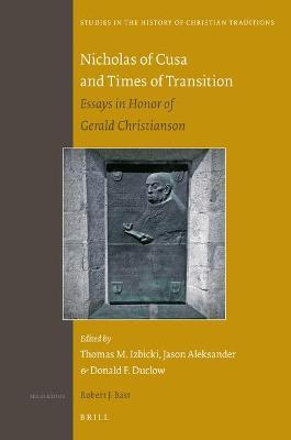 Nicholas of Cusa and Times of Transition  Essays in Honor of Gerald Christianson