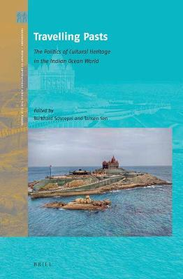 Travelling Pasts: The Politics of Cultural Heritage in the Indian Ocean World