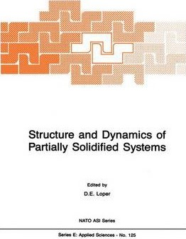 Structure and Dynamics of Partially Solidified Systems (Nato Science Series E:)