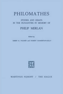 Philomathes  Studies and Essays in the Humanities in Memory of Philip Merlan