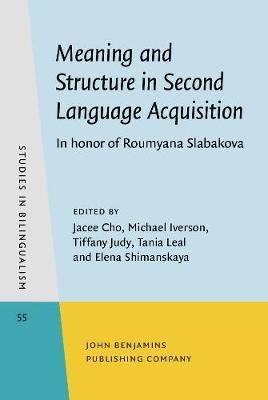 Meaning and Structure in Second Language Acquisition