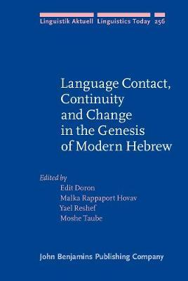 Language Contact, Continuity and Change in the Genesis of Modern Hebrew
