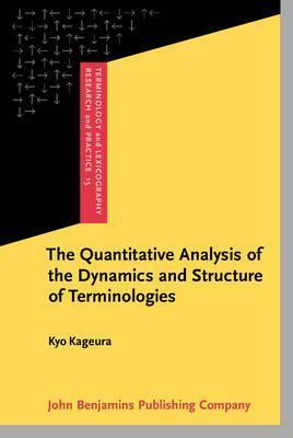The Quantitative Analysis of the Dynamics and Structure of Terminologies