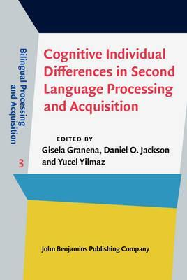 Cognitive Individual Differences in Second Language Processing and Acquisition