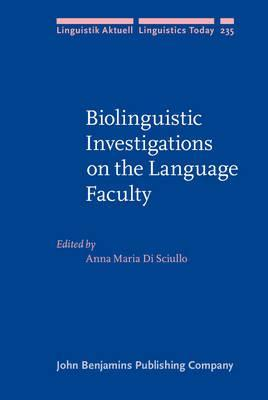 Biolinguistic Investigations on the Language Faculty