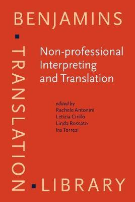 Non-professional Interpreting and Translation : State of the art and future of an emerging field of research