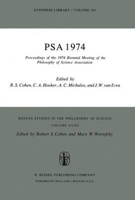 Proceedings of the 1974 Biennial Meeting of the Philosophy of Science Association <Pro>Proceedings of the 1974 Biennial Meeting Philosophy of Science Association.