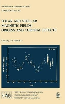 Solar and Stellar Magnetic Fields: Origins and Coronal Effects