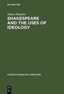 Shakespeare and the Uses of Ideology