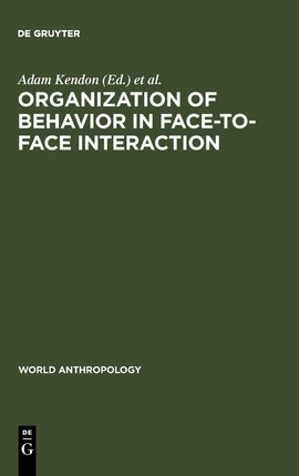 Organization of Behaviour in Face-to-Face Interact