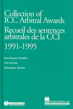 Collection of ICC Arbitral Awards 1991-1995 Recueil des sentences arbitrales de la CCI