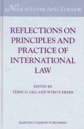 Reflections on Principles and Practice of International Law