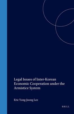 Legal Issues Of Inter Korean Economic Cooperation Under The Armistice System Eric Yong Joong