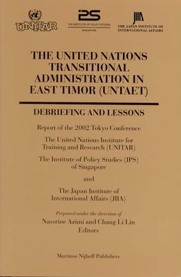 The United Nations Transitional Administration in East Timor (UNTAET)  Debriefing and Lessons