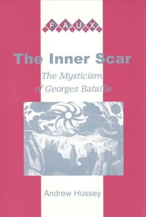cover art for The Inner Scar: The Mysticism of Georges Bataille