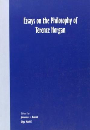 Essays on the Philosophy of Terence Horgan