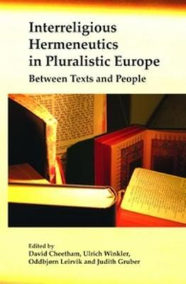 Interreligious Hermeneutics in Pluralistic Europe  Between Texts and People