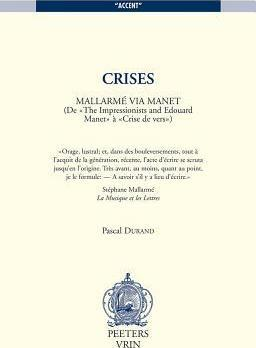 "Crises. Mallarme Via Manet. (De ""The Impressionists and Edouard Manet"" a ""Crise De Vers"")"