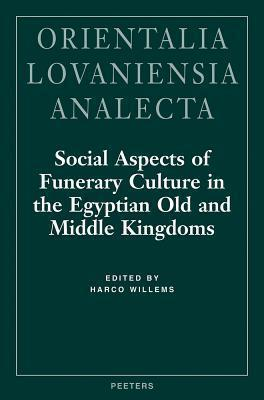 Social Aspects of Funerary Culture in the Egyptian Old and Middle Kingdoms