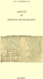 Aspects of Demotic Orthography: Acts of an International Colloquium Held in Trier, 8 November 2010