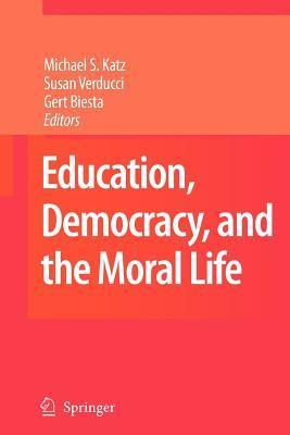 Education, Democracy and the Moral Life
