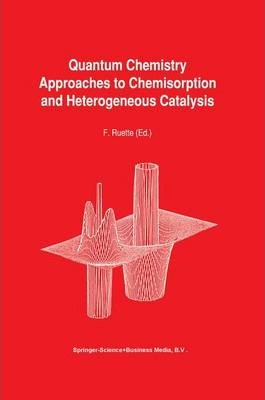Quantum Chemistry Approaches to Chemisorption and Heterogeneous Catalysis
